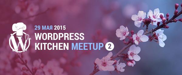 WordPress Kitchen MeetUp Spring 2015